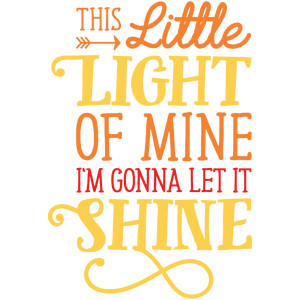 This little light of mine, I'm gonna let it shine!